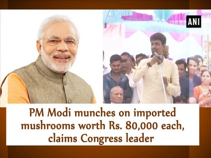 PM Modi munches on imported mushrooms worth Rs. 80,000 each, claims Congress leader