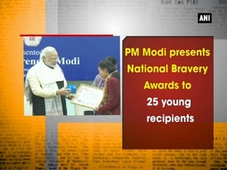 PM Modi presents National Bravery Awards to 25 young recipients