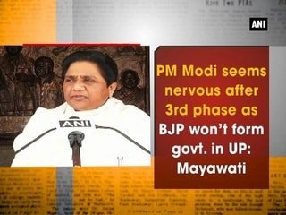 PM Modi seems nervous after 3rd phase as BJP won't form govt. in UP: Mayawati