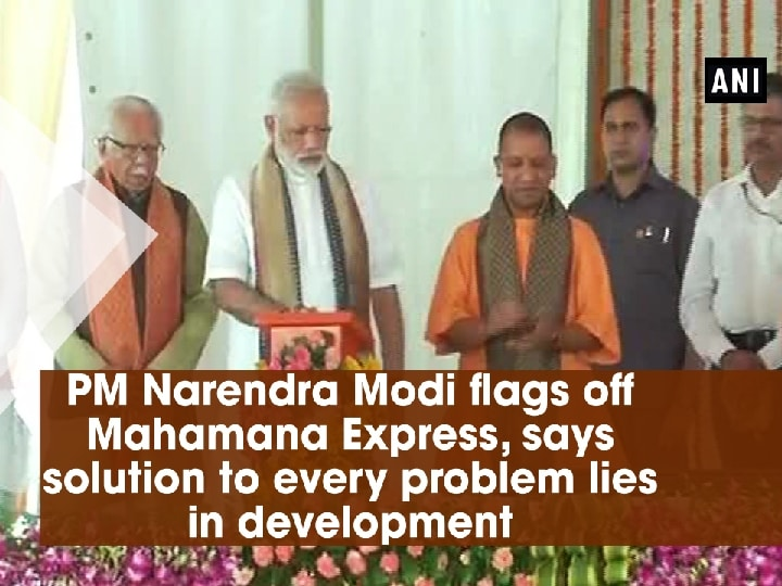 PM Narendra Modi flags off Mahamana Express, says solution to every problem lies in development