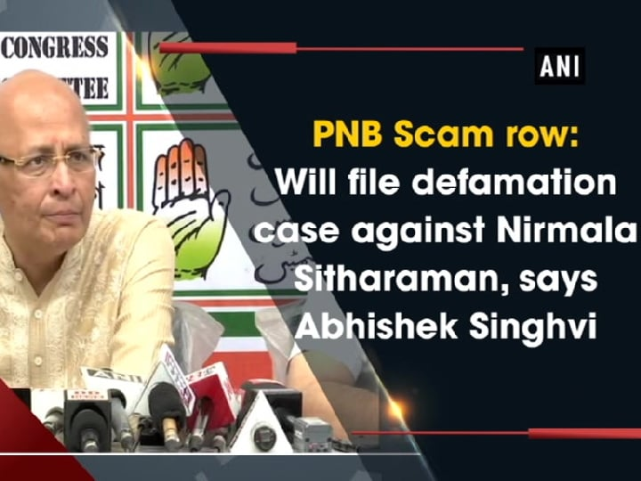 PNB Scam row: Will file defamation case against Nirmala Sitharaman, says Abhishek Singhvi