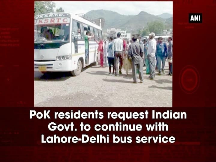 PoK residents request Indian Govt. to continue with Lahore-Delhi bus service