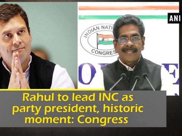 Rahul to lead INC as party president, historic moment: Congress