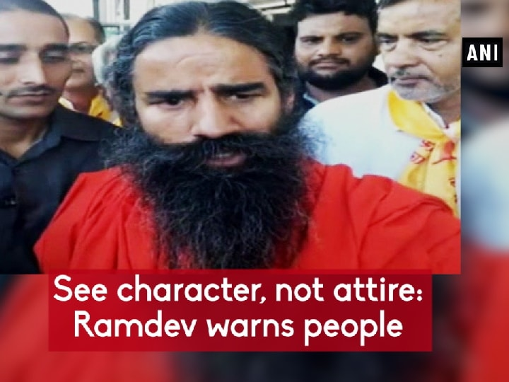 See character, not attire: Ramdev warns people