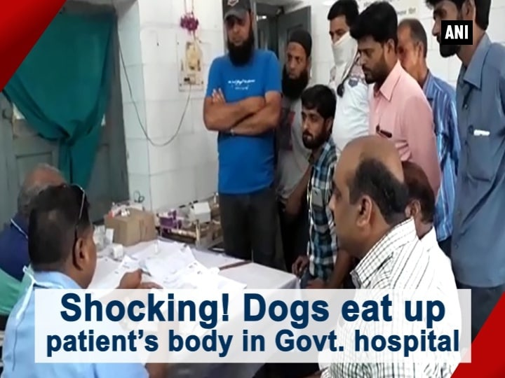 Shocking! Dogs eat up patient's body in Govt. hospital