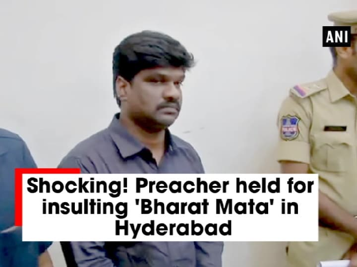 Shocking! Preacher held for insulting 'Bharat Mata' in Hyderabad