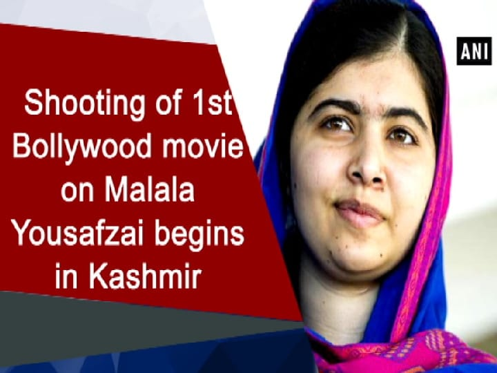 Shooting of 1st Bollywood movie on Malala Yousafzai begins in Kashmir