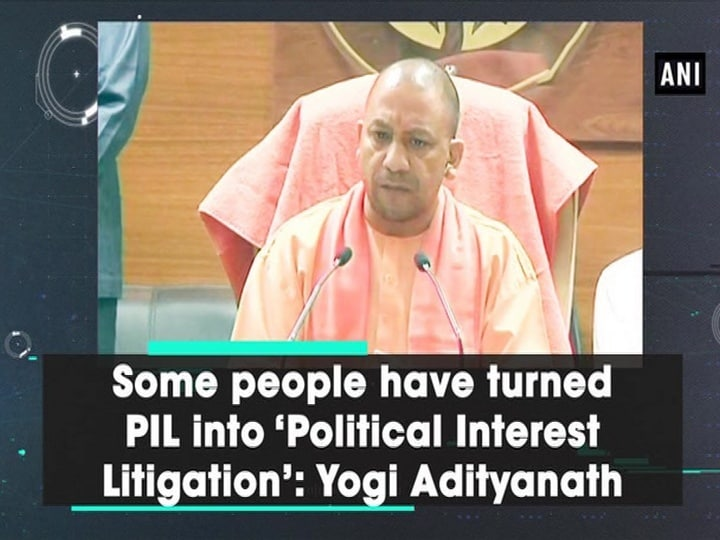 Some people have turned PIL into 'Political Interest Litigation': Yogi Adityanath
