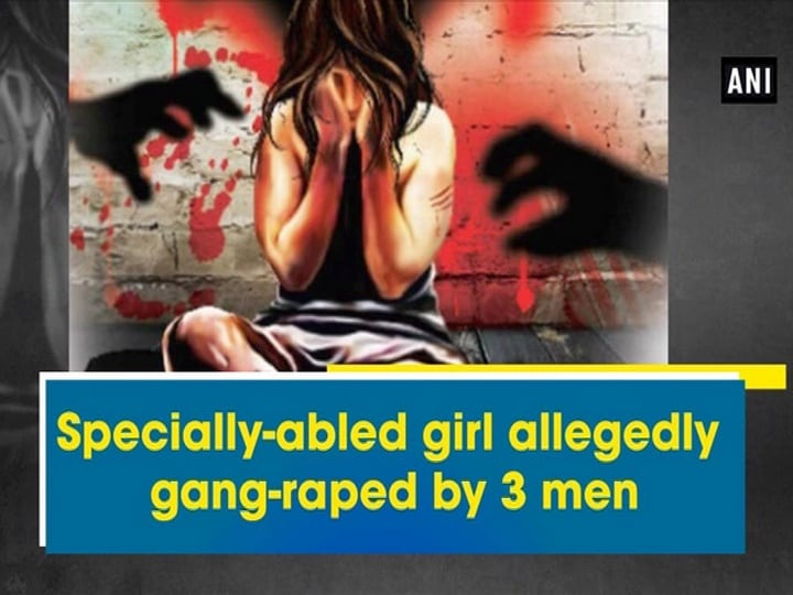Specially-abled girl allegedly gang-raped by 3 men