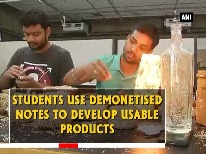 Students use demonetised notes to develop usable products
