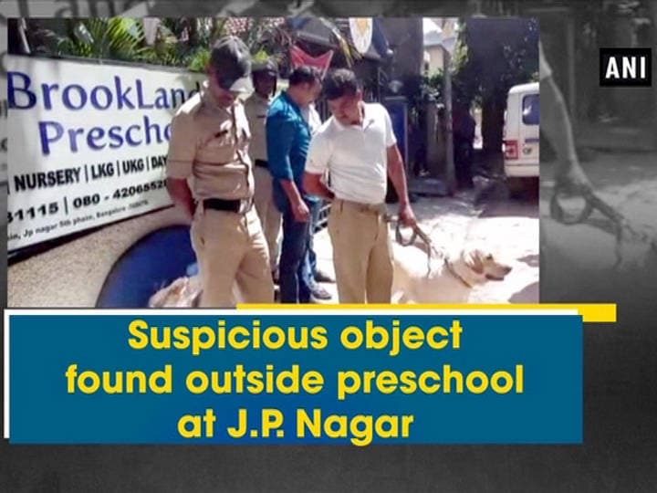 Suspicious object found outside preschool at J.P. Nagar