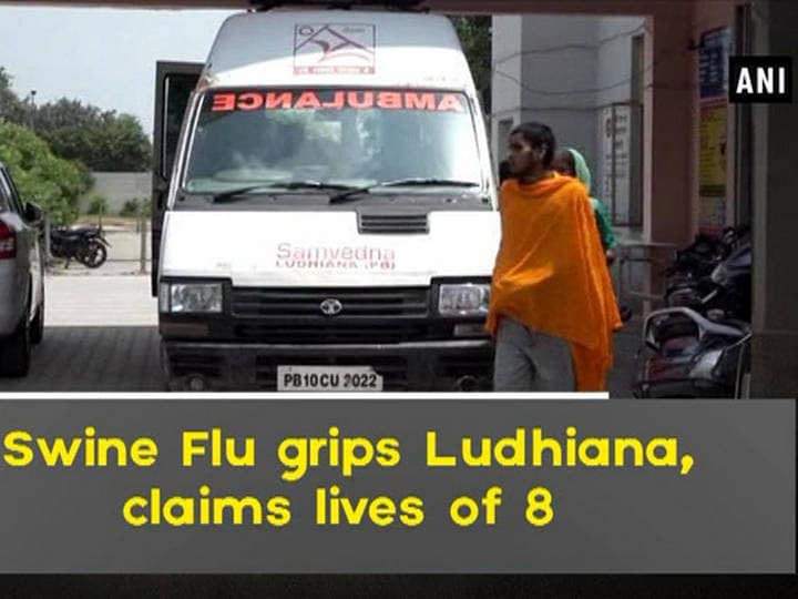 Swine Flu grips Ludhiana, claims lives of 8