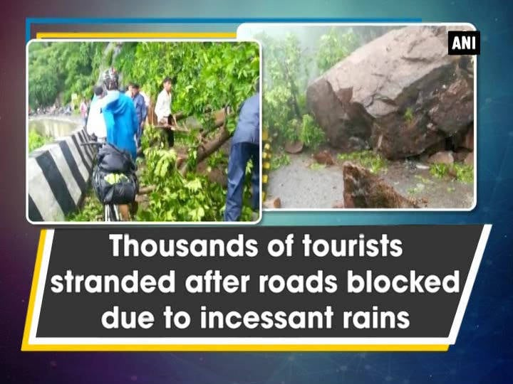 Thousands of tourists stranded after roads blocked due to incessant rains