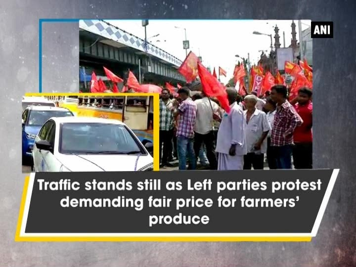Traffic stands still as Left parties protest demanding fair price for farmers' produce