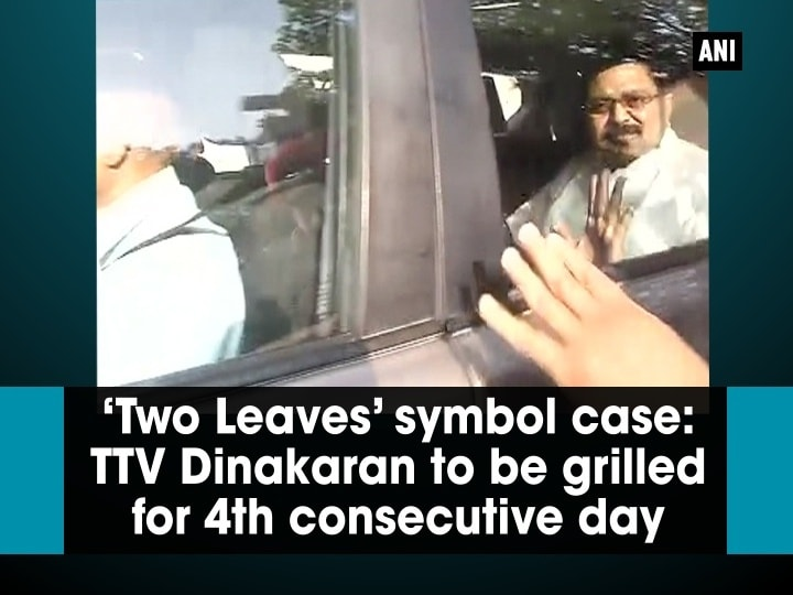 'Two Leaves' symbol case: TTV Dinakaran to be grilled for 4th consecutive day