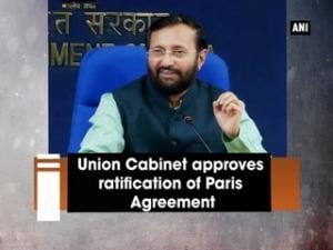 Union Cabinet approves ratification of Paris Agreement