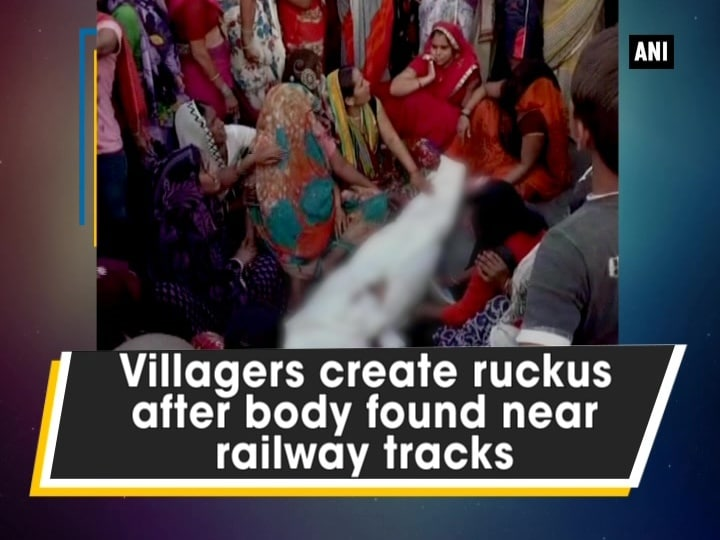 Villagers create ruckus after body found near railway tracks