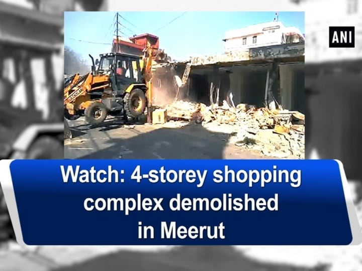 Watch: 4-storey shopping complex demolished in Meerut