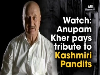 Watch: Anupam Kher pays tribute to Kashmiri Pandits