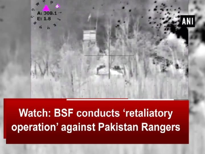 Watch: BSF conducts 'retaliatory operation' against Pakistan Rangers