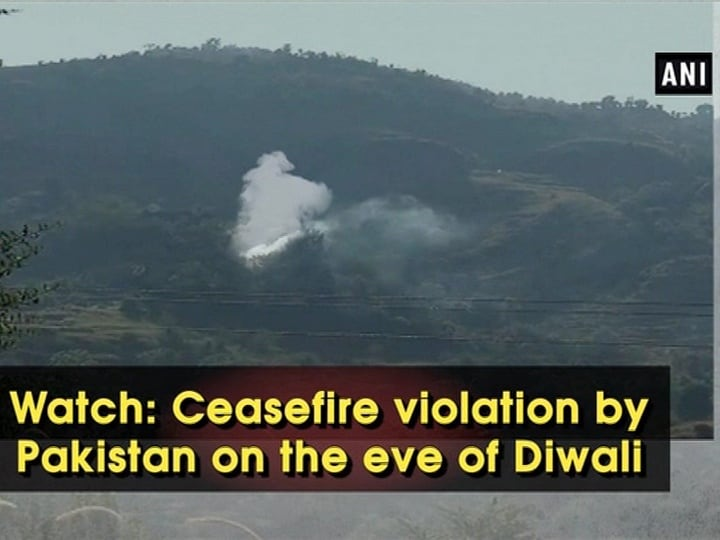 Watch: Ceasefire violation by Pakistan on the eve of Diwali