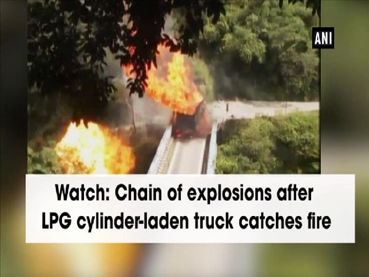 Watch: Chain of explosions after LPG cylinder-laden truck catches fire