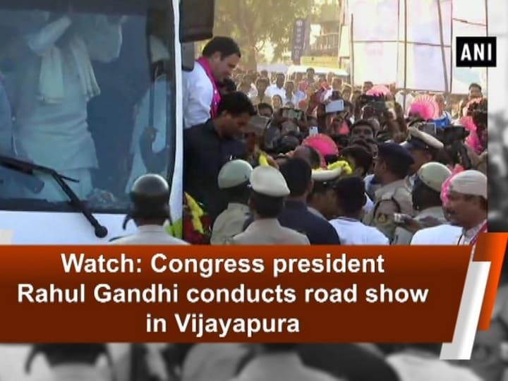 Watch: Congress president Rahul Gandhi conducts road show in Vijayapura