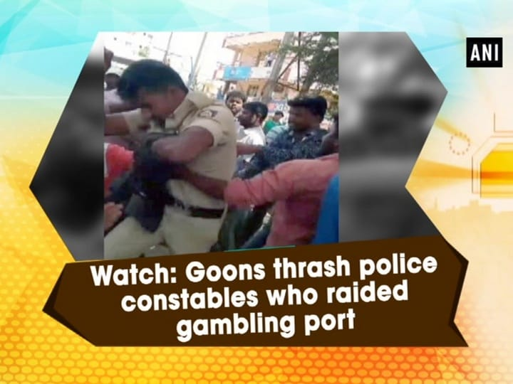 Watch: Goons thrash police constables who raided gambling port