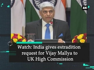 Watch: India gives extradition request for Vijay Mallya to UK High Commission