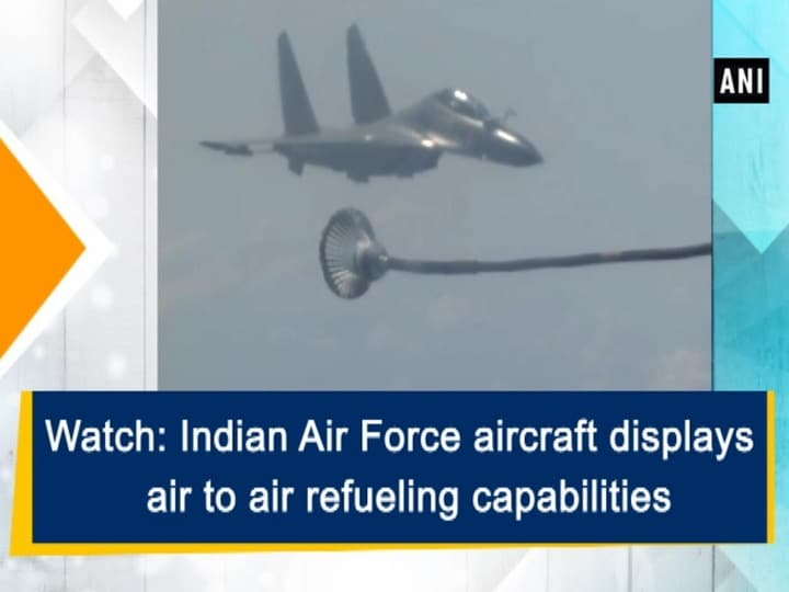Watch: Indian Air Force aircraft displays air to air refueling capabilities