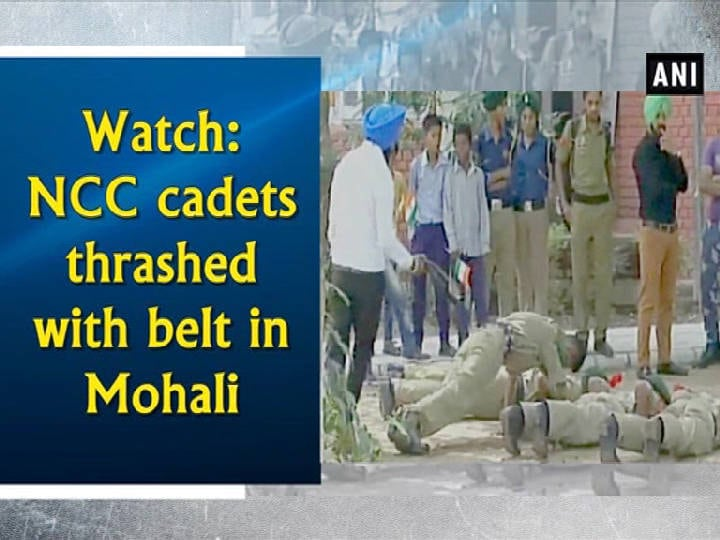 Watch: NCC cadets thrashed with belt in Mohali