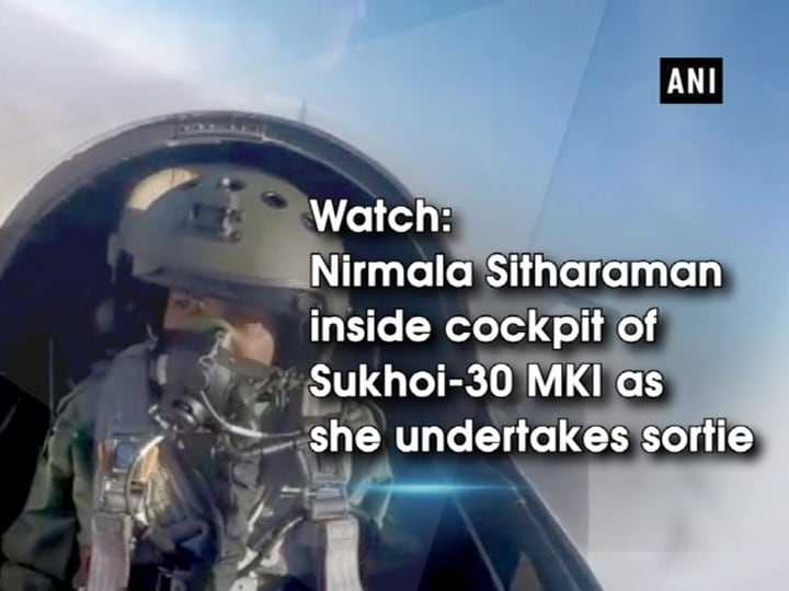 Watch: Nirmala Sitharaman inside cockpit of Sukhoi-30 MKI as she undertakes sortie