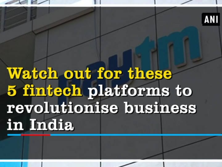 Watch out for these 5 fintech platforms to revolutionise business in India