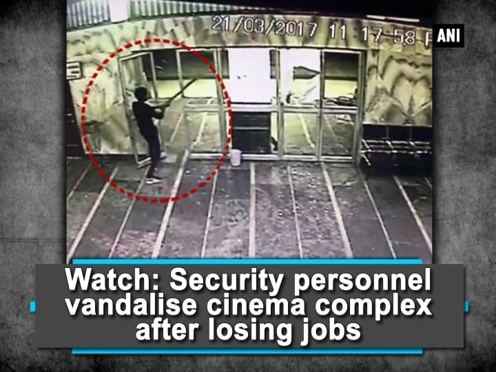 Watch: Security personnel vandalise cinema complex after losing jobs