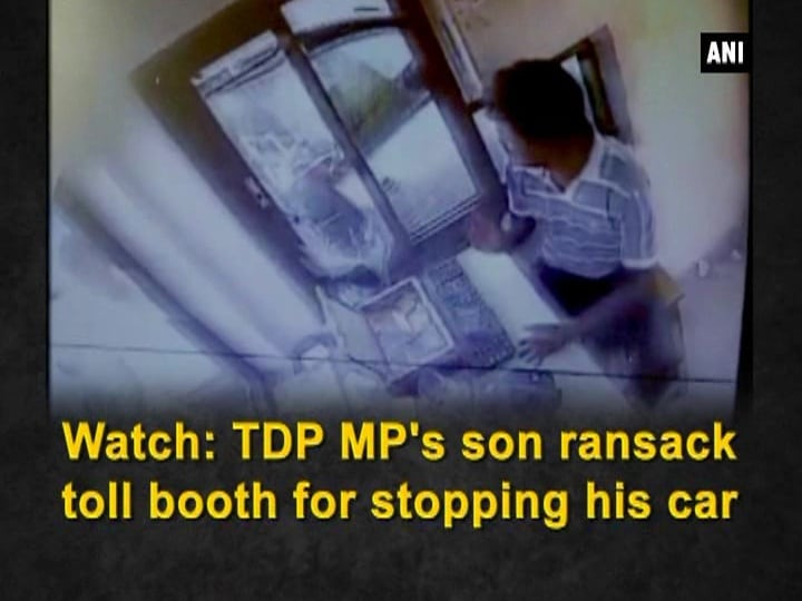 Watch: TDP MP's son ransack toll booth for stopping his car