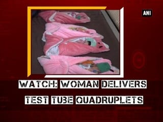 Watch: Woman delivers test tube quadruplets