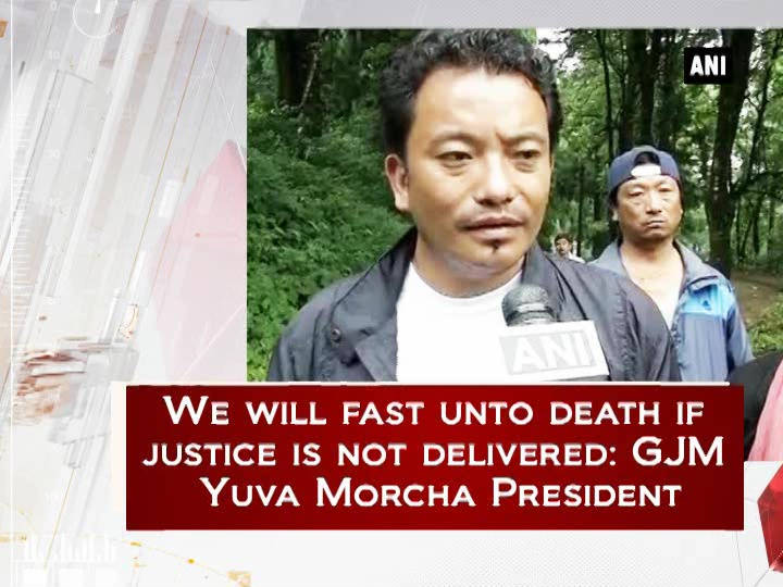 We will fast unto death if justice is not delivered: GJM Yuva Morcha President
