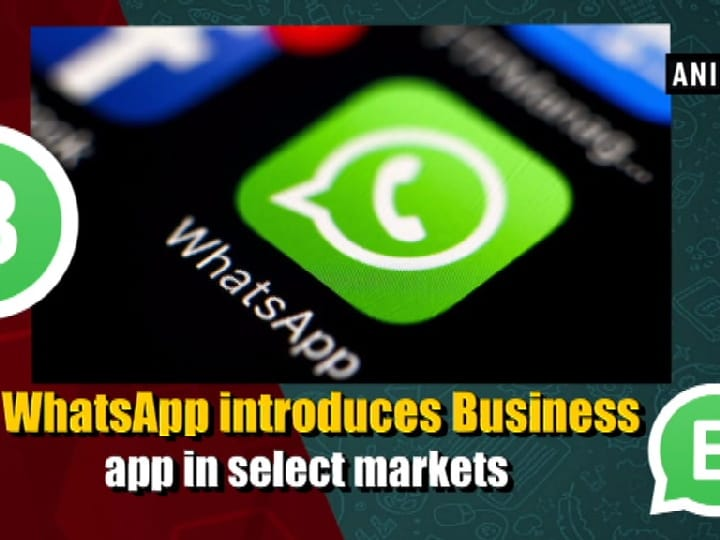 WhatsApp introduces Business app in select markets