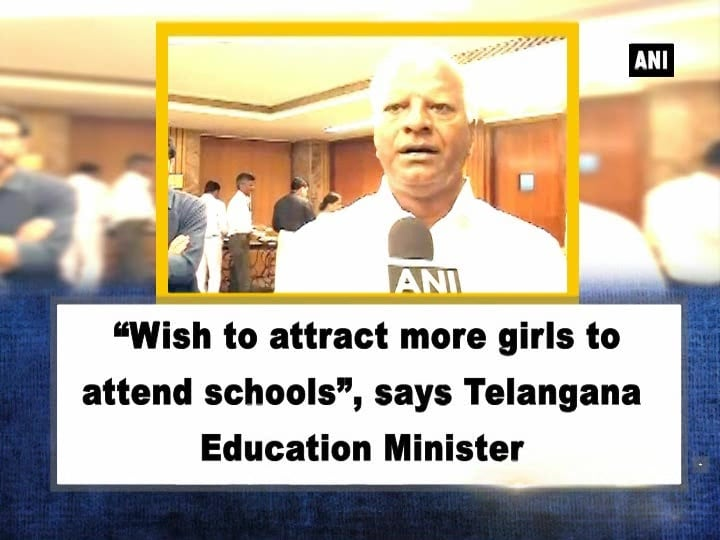 """""""Wish to attract more girls to attend schools"""", says Telangana Education Minister"""