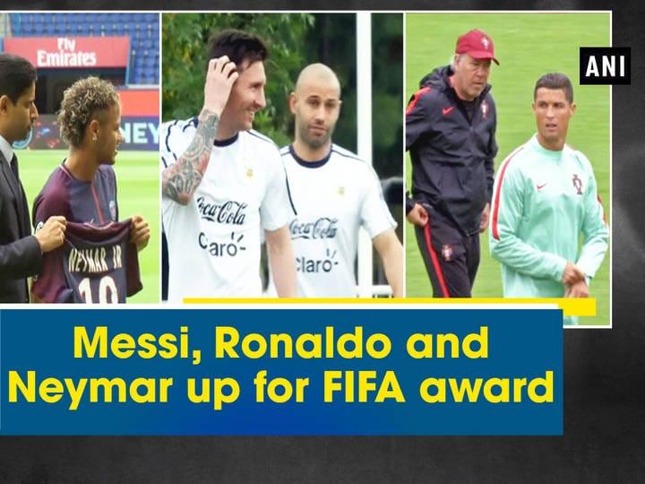 Messi, Ronaldo and Neymar up for FIFA award