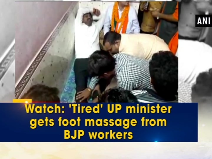 Watch: 'Tired' UP minister gets foot massage from BJP workers