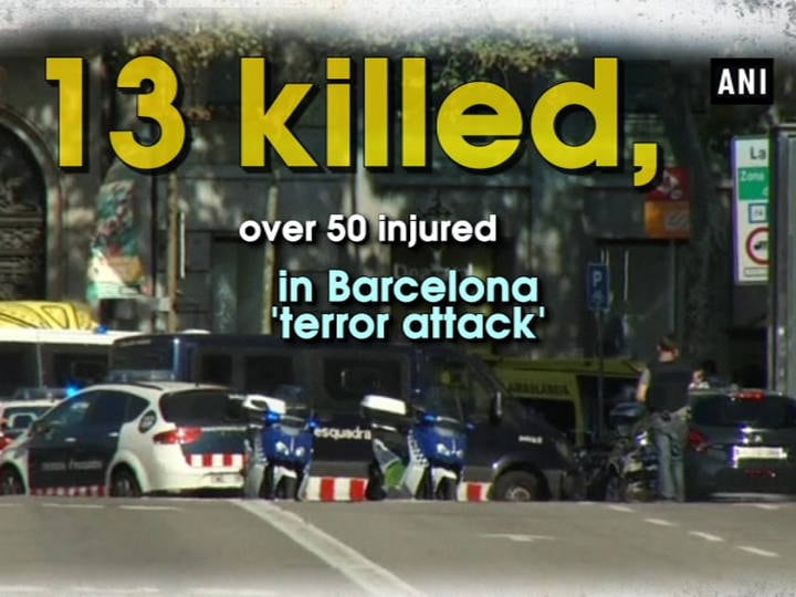 13 killed, over 50 injured in Barcelona 'terror attack'