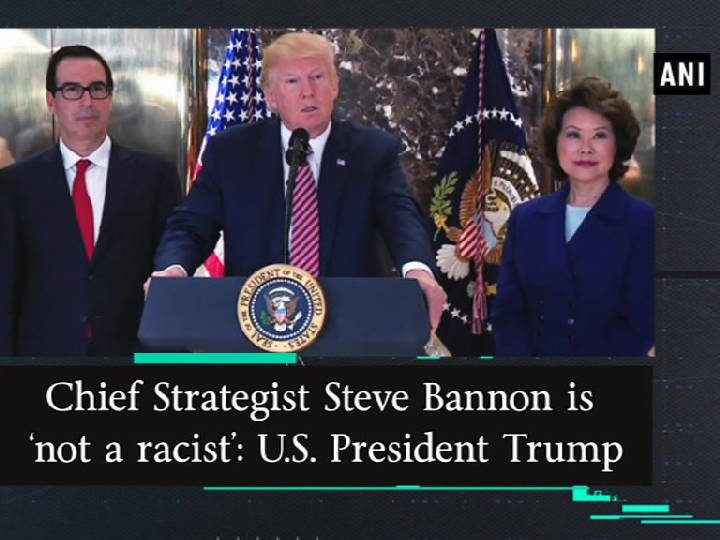 Chief Strategist Steve Bannon is 'not a racist': U.S. President Trump