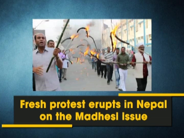 Fresh protest erupts in Nepal on the Madhesi issue