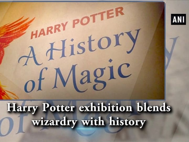 Harry Potter exhibition blends wizardry with history