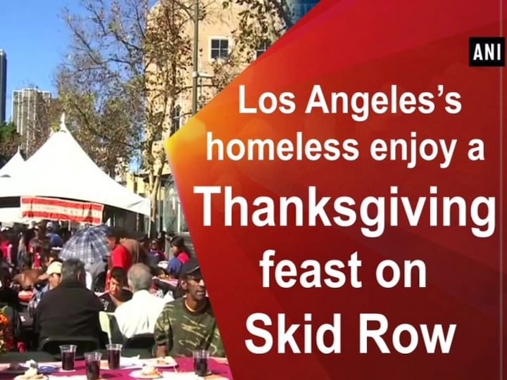 Los Angeles's homeless enjoy a Thanksgiving feast on Skid Row