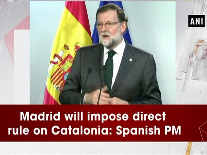 Madrid will impose direct rule on Catalonia: Spanish PM
