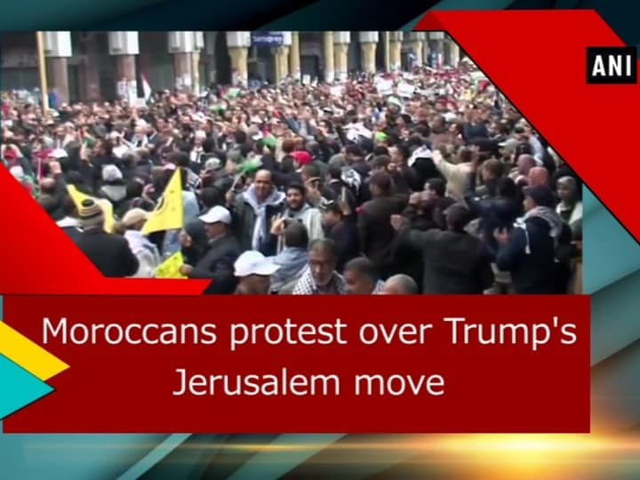 Moroccans protest over Trump's Jerusalem move