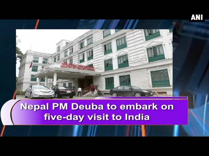 Nepal PM Deuba to embark on five-day visit to India