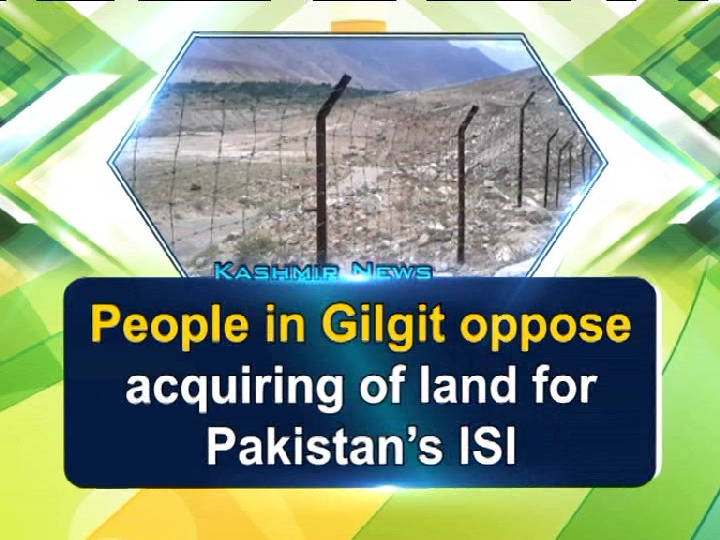 People in Gilgit oppose acquiring of land for Pakistan's ISI
